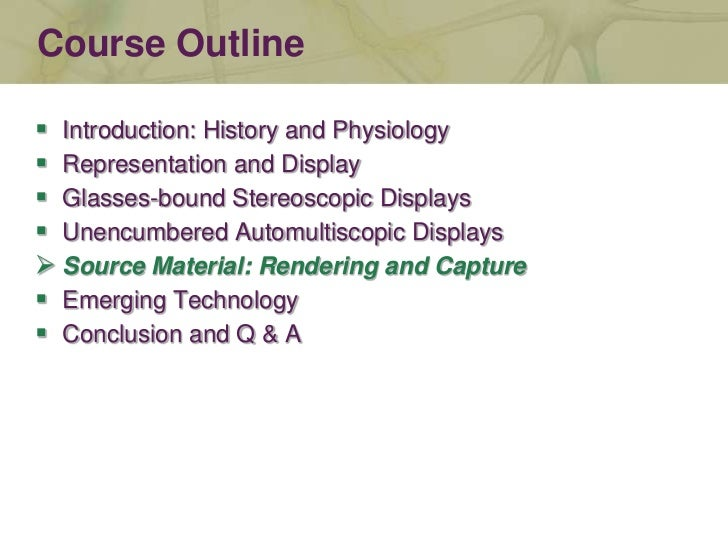 Course Outline<br /><ul><li>Introduction: History and Physiology
