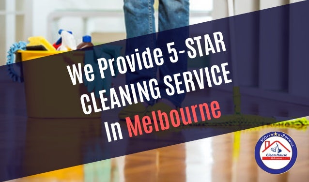 We Provide 5-STAR CLEANING SERVICE In Melbourne