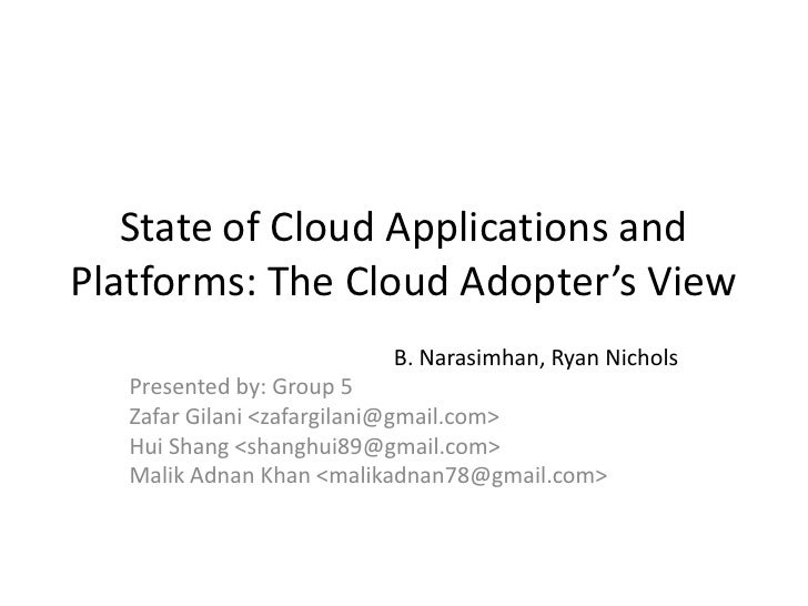 State of Cloud Applications andPlatforms: The Cloud Adopter's View                         B. Narasimhan, Ryan Nichols   P...