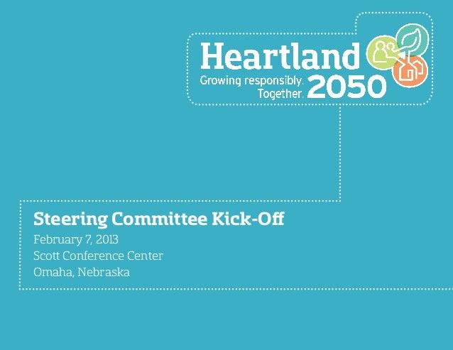 Steering Committee Kick-Off February 7, 2013 Scott Conference Center Omaha, Nebraska