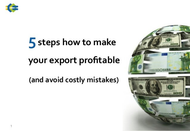 5  steps  how  to  make     your  export  profitable      1 (and  avoid  costly  mistakes)