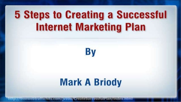 5 Steps to Creating a Successful Internet Marketing Plan Slide 2