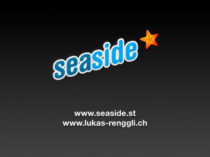 www.seaside.st www.lukas-renggli.ch