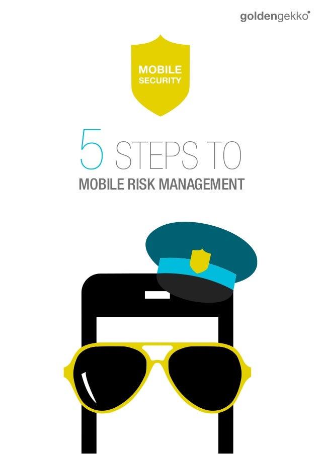 5 STEPS TO MOBILE RISK MANAGEMENT