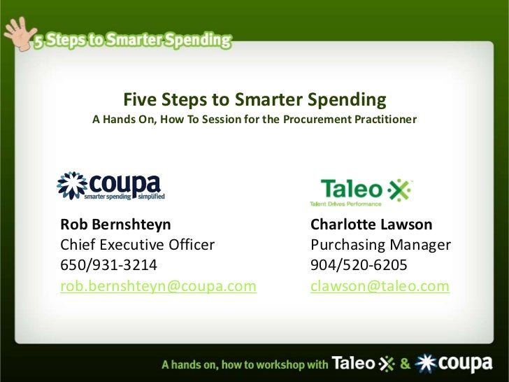 Five Steps to Smarter Spending   A Hands On, How To Session for the Procurement PractitionerRob Bernshteyn                ...