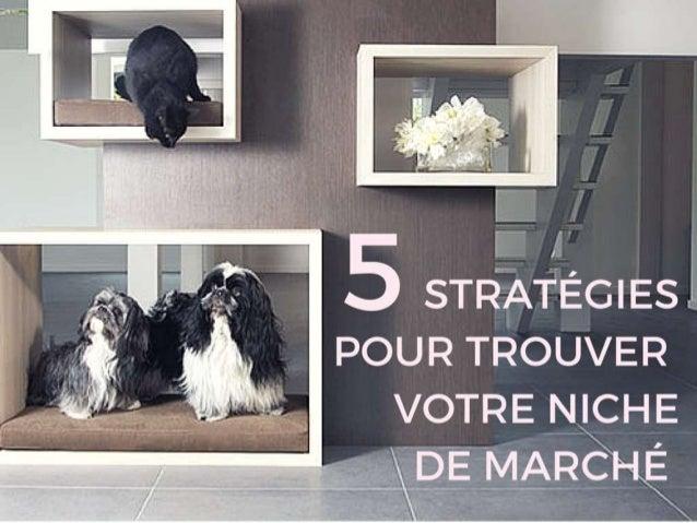 5 stratégies pour trouver votre niche de marché