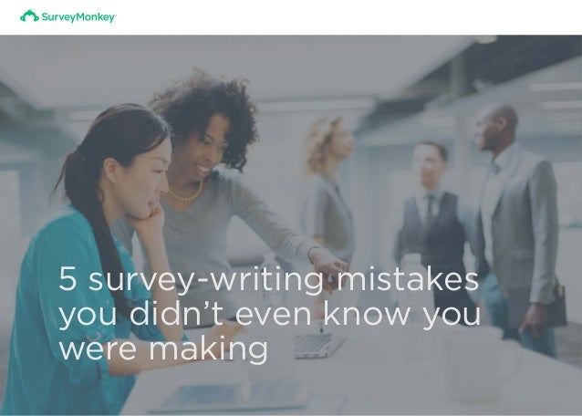 5 survey-writing mistakes you didn't even know you were making