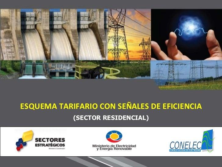 ESQUEMA TARIFARIO CON SEÑALES DE EFICIENCIA (SECTOR RESIDENCIAL)