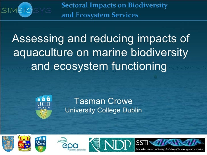Assessing and reducing impacts ofaquaculture on marine biodiversity   and ecosystem functioning            Tasman Crowe   ...