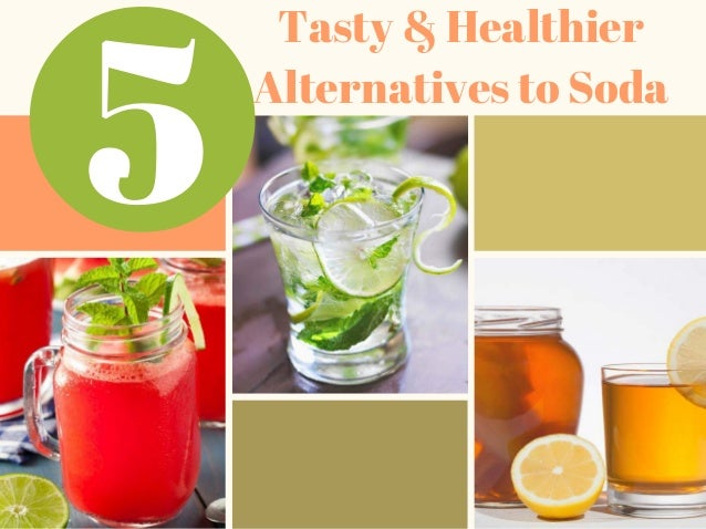 5 tasty healthier alternatives to soda