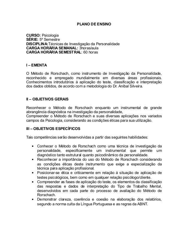 PLANO DE ENSINO CURSO: Psicologia SÉRIE: 5º Semestre DISCIPLINA:Técnicas de Investigação da Personalidade CARGA HORÁRIA SE...