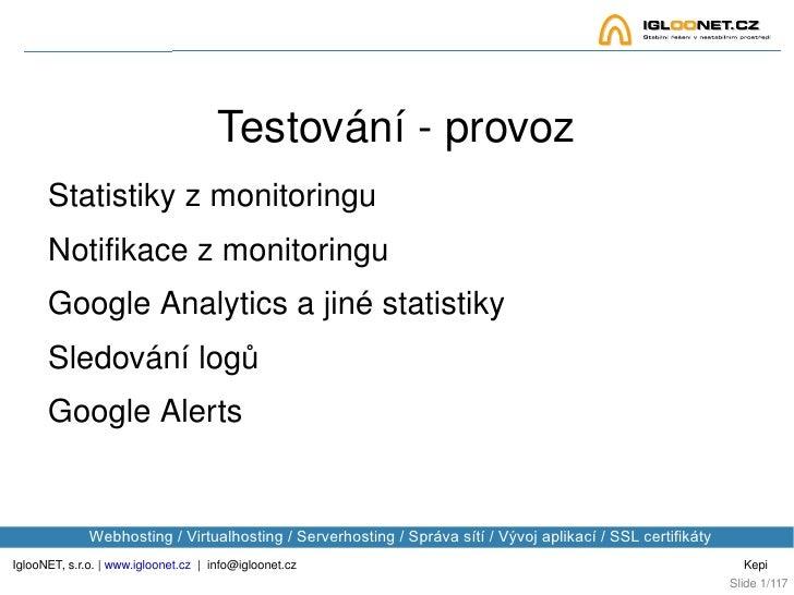 IglooNET, s.r.o.    www.igloonet.cz      [email_address] Kepi Webhosting / Virtualhosting / Serverhosting / Správa sítí / ...
