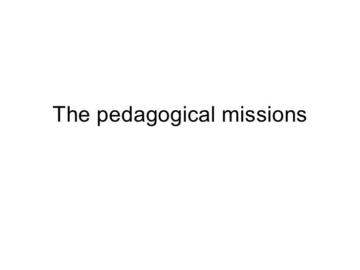 The pedagogical missions