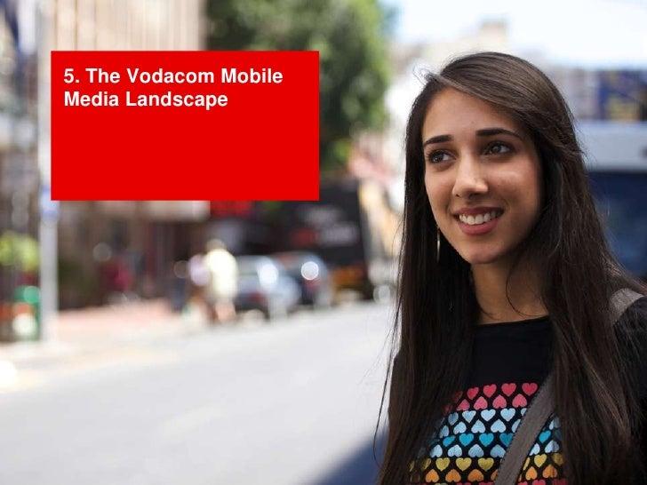 5. The Vodacom Mobile Media Landscape<br />