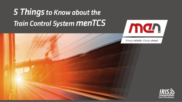 5 Thingsto Know about the Train Control System menTCS