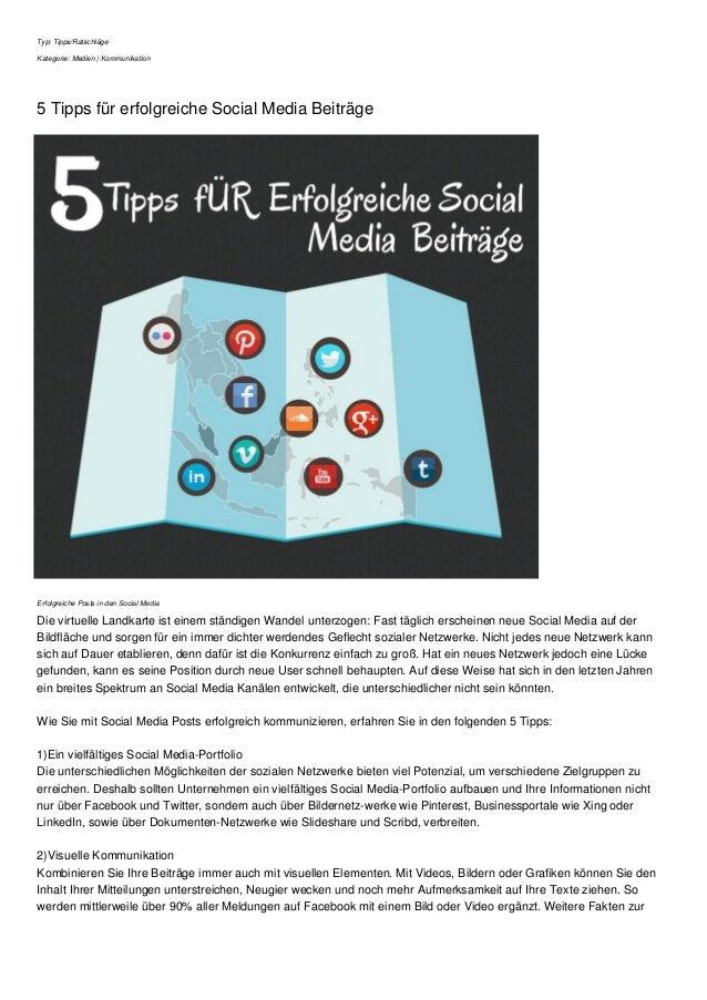 Typ: Tipps/Ratschläge Kategorie: Medien | Kommunikation 5 Tipps für erfolgreiche Social Media Beiträge Erfolgreiche Posts ...