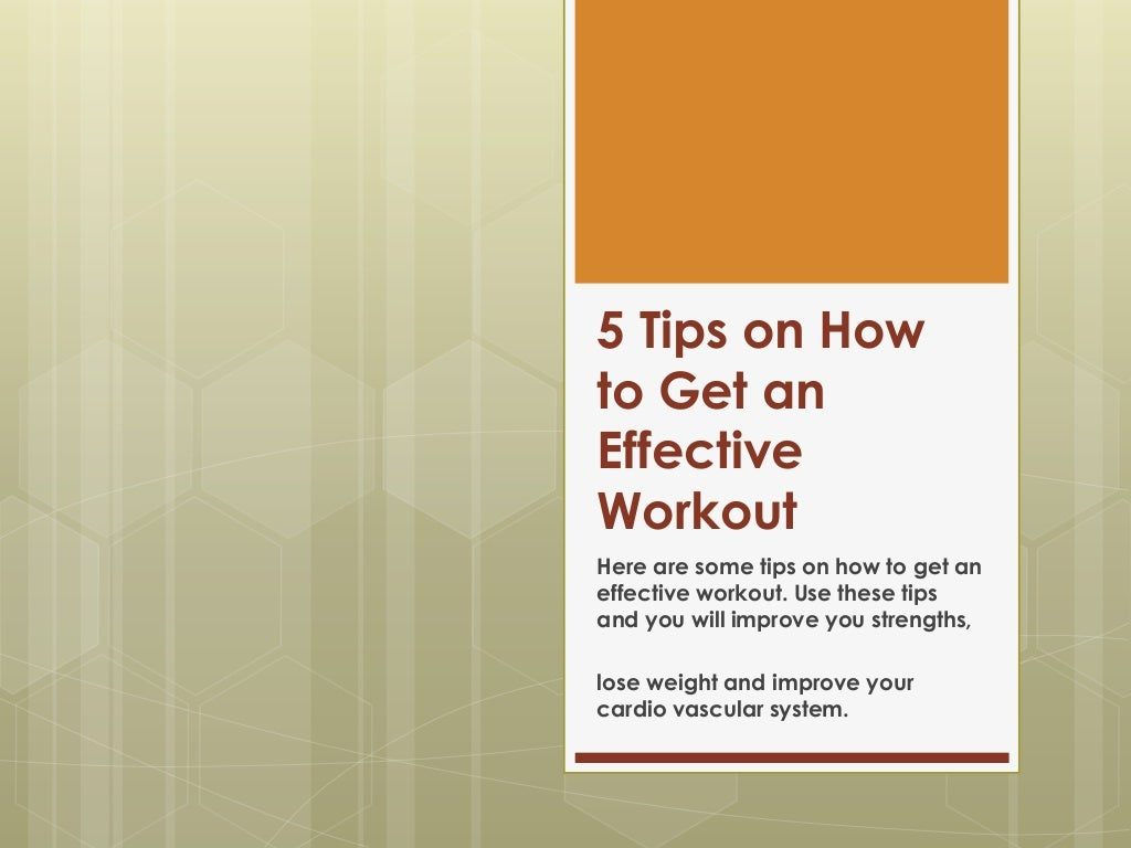 5 Tips on How to Get Effective Workouts