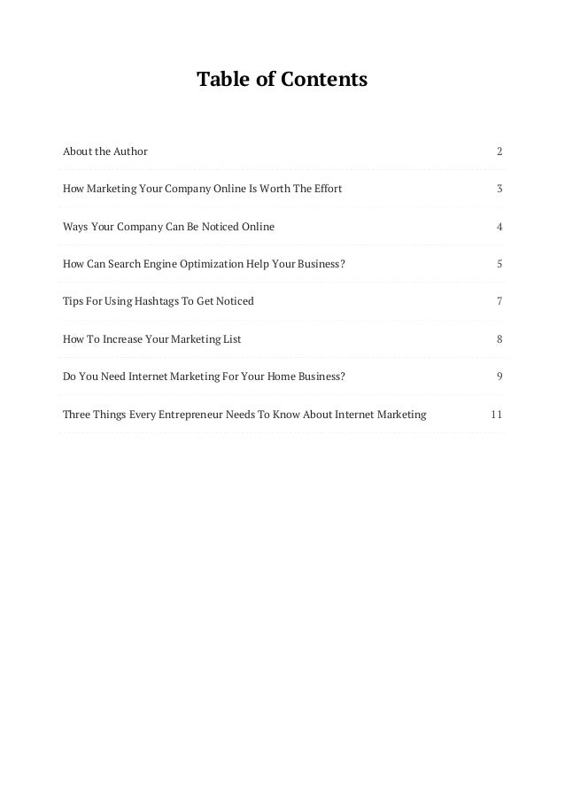 2 3 4 5 7 8 9 11 Table of Contents About the Author How Marketing Your Company Online Is Worth The Effort Ways Your Compan...