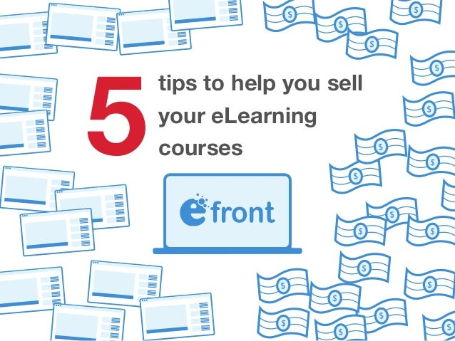 tips to help you sell your eLearning courses5 $ $ $ $ $ $ $ $ $ $ $ $ $ $ $ $$ $ $ $