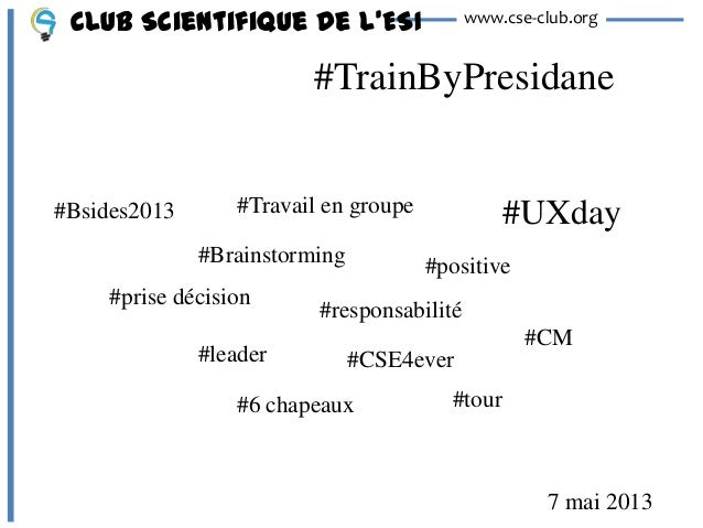 #TrainByPresidaneClub Scientifique de l'ESI www.cse-club.org#Travail en groupe#Brainstorming #positive#prise décision#resp...