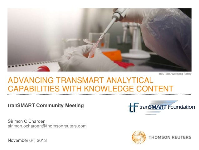 ADVANCING TRANSMART ANALYTICAL CAPABILITIES WITH KNOWLEDGE CONTENT tranSMART Community Meeting Sirimon O'Charoen sirimon.o...