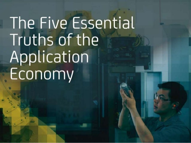 The Five Essential  Truths of the  Application  Economy