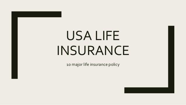 USA LIFE INSURANCE 10 major life insurance policy