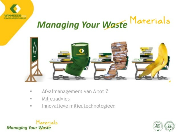    Afvalmanagement van A tot Z   Milieuadvies   Innovatieve milieutechnologieën