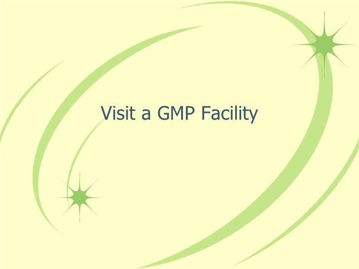 Visit a GMP Facility