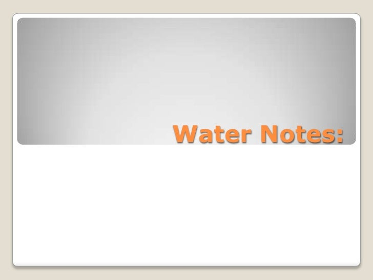 Water Notes:<br />