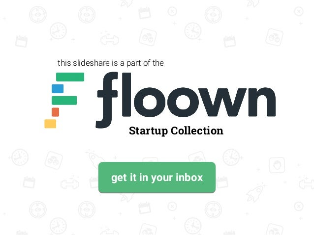 this slideshare is a part of the Startup Collection get it in your inbox