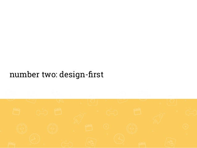 number two: design-first