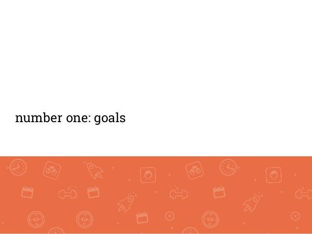 number one: goals