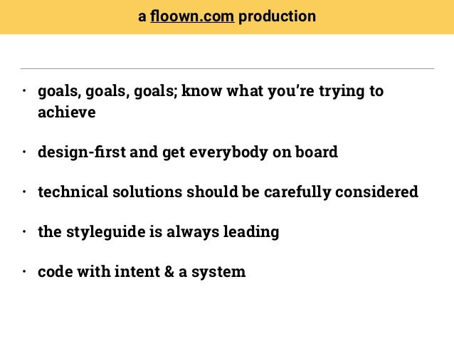 • goals, goals, goals; know what you're trying to achieve • design-first and get everybody on board • technical solutions s...