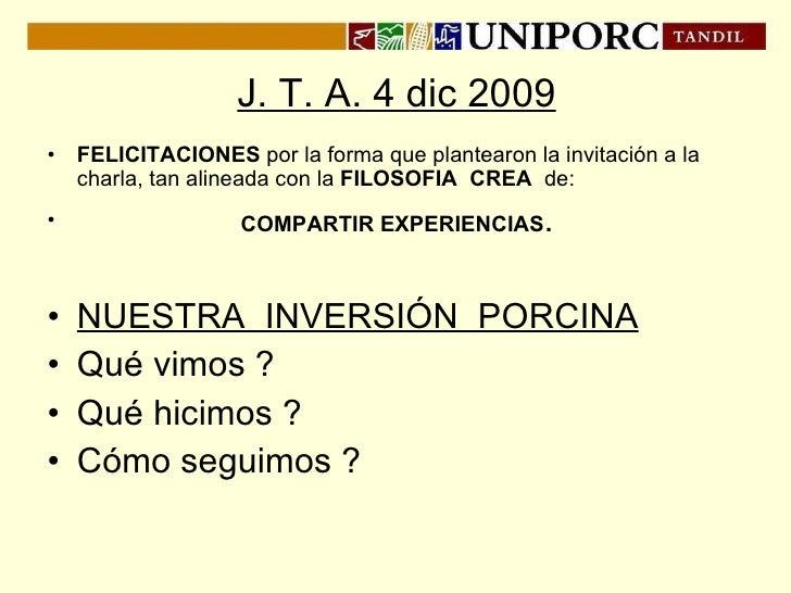 J. T. A. 4 dic 2009 <ul><li>FELICITACIONES  por la forma que plantearon la invitación a la charla, tan alineada con la  FI...