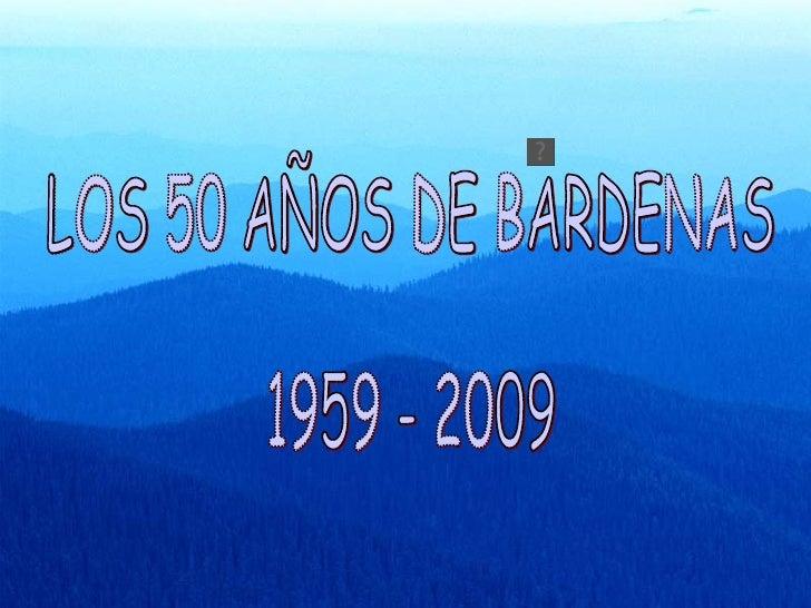 LOS 50 AÑOS DE BARDENAS 1959 - 2009