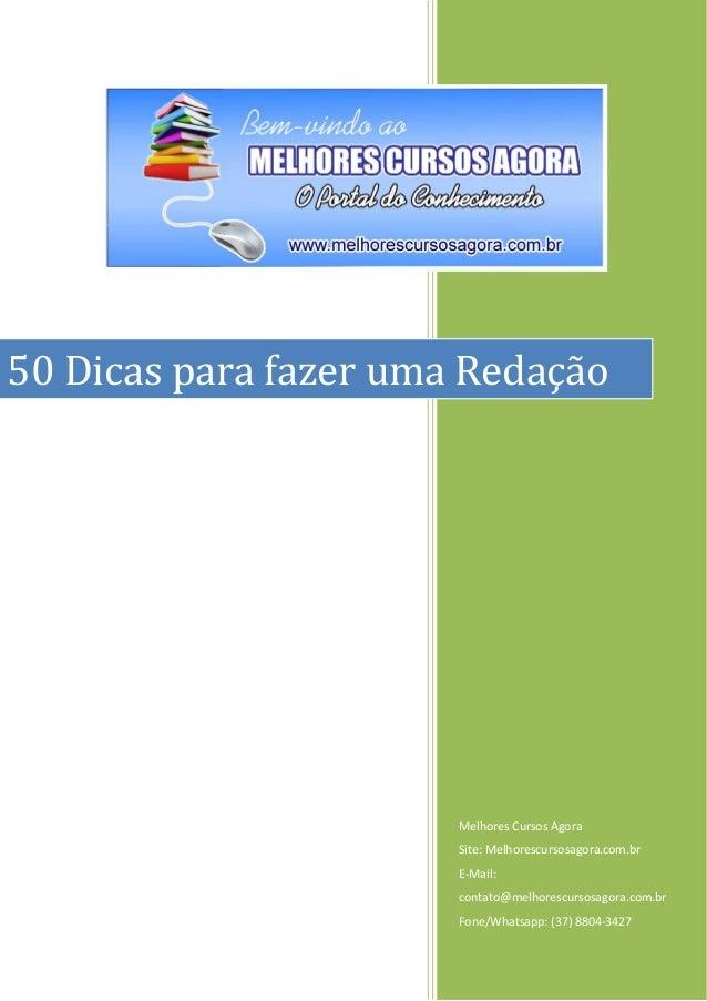 Melhores Cursos Agora Site: Melhorescursosagora.com.br E-Mail: contato@melhorescursosagora.com.br Fone/Whatsapp: (37) 8804...