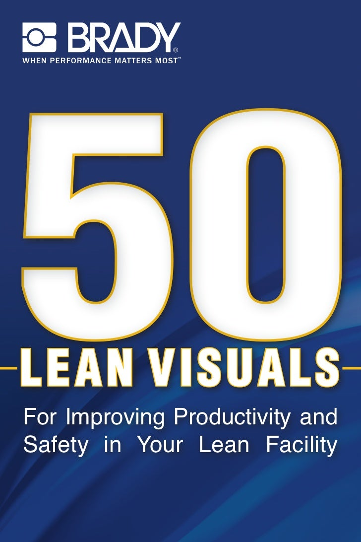 LEAN VISUALSFor Improving Productivity andSafety in Your Lean Facility