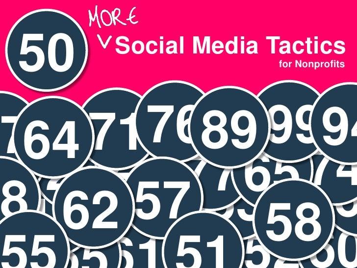 50   Social Media Tactics                    for Nonprofits 764 71 7689 9994        Presenter31 26 22 77 65 74 819 57 5358...