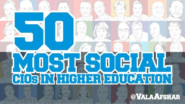 50 t MOST SOCIAL CIOs IN HIGHER EDUCATION @ValaAfshar
