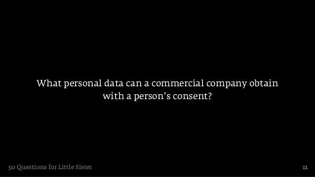 What personal data can a commercial company obtain                       with a person's consent?50 Questions for Little S...