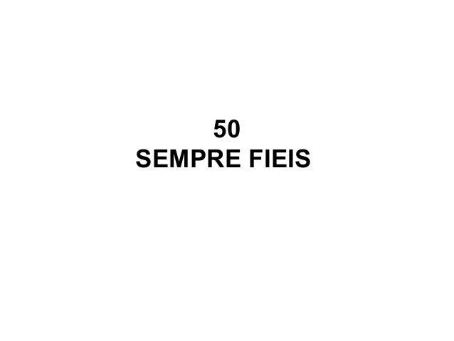 50 SEMPRE FIEIS
