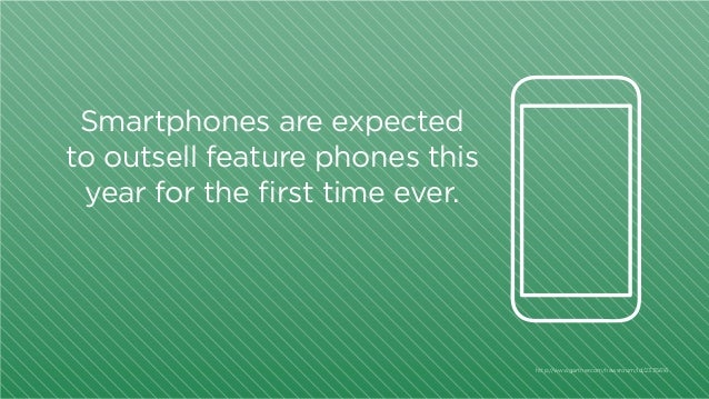 Smartphones are expected to outsell feature phones this year for the first time ever.  http:/ /www.gartner.com/newsroom/id...