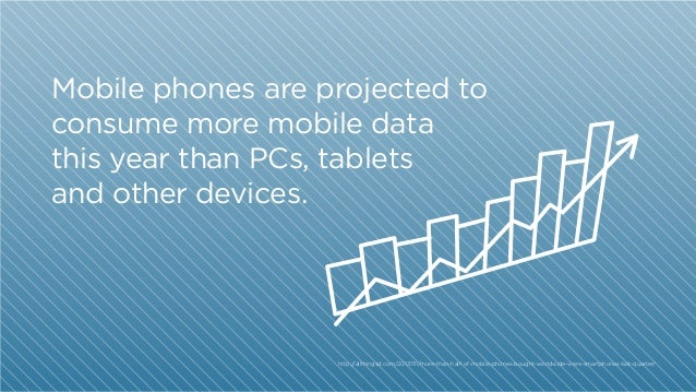 Mobile phones are projected to consume more mobile data this year than PCs, tablets and other devices.  http:/ /allthingsd...