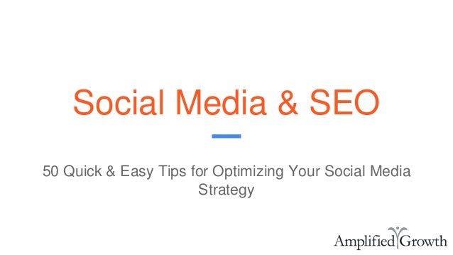 Social Media & SEO 50 Quick & Easy Tips for Optimizing Your Social Media Strategy