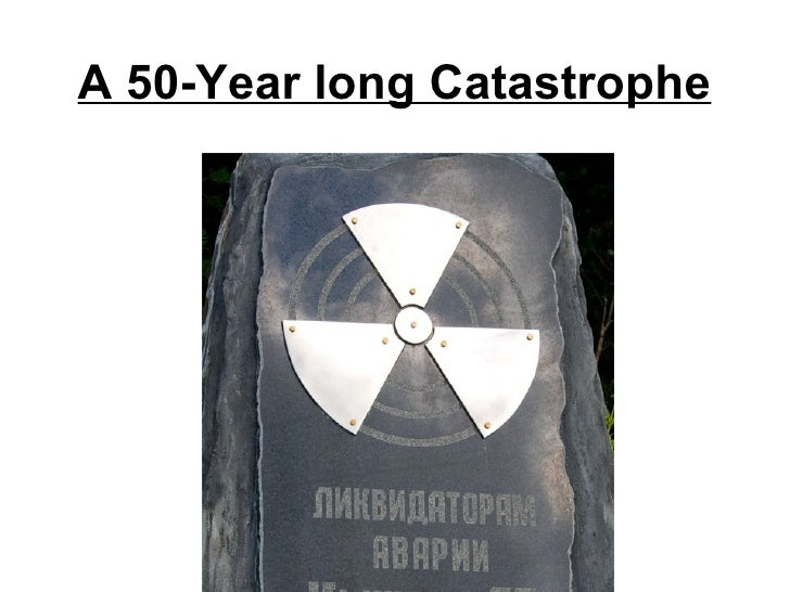A 50-Year long Catastrophe