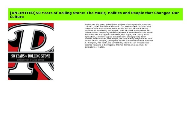 The Music 50 Years of Rolling Stone Politics and People that Changed Our Culture