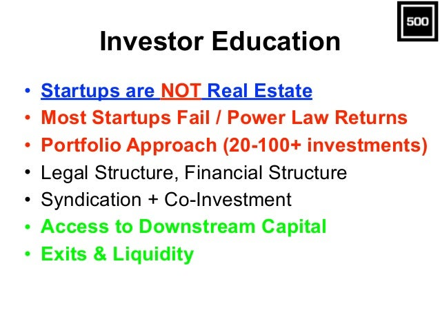 Investor Education • Startups are NOT Real Estate • Most Startups Fail / Power Law Returns • Portfolio Approach (20-100+ i...