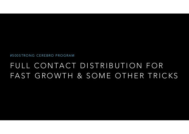 #500STRONG CEREBRO PROGRAM  FULL CONTACT DISTRIBUTION FOR  FAST GROWTH & SOME OTHER TRICKS