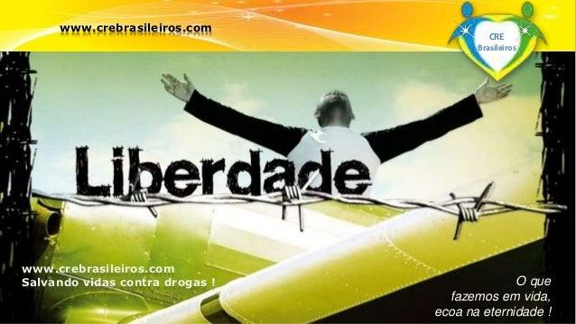 Surpreenda-se...  Finalmente começou a revolução.  O que  fazemos em vida,  ecoa na eternidade !  www.crebrasileiros.com  ...